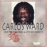 Live at the Bug & Other Sweets by Carlos Ward (1995-08-02)