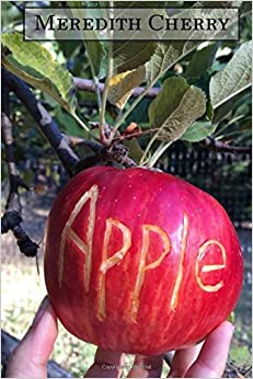 Apple: The Complete Guide to Organic Success in Your Backyard