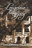 Longview Legacy, Sharron Frink, 1470139901