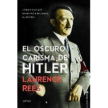 El oscuro carisma de Hitler: Cómo y por qué arrastró a millones al abismo