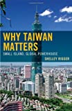 Why Taiwan Matters, Shelley Rigger, 1442204796