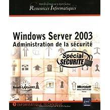 Windows Server 2003: Administration de la sécurité (Res Inf)