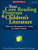 Your Core Reading Program and Children's Literature, Diane Barone and Suzette Youngs, 0545047080