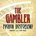 The Gambler Audiobook by Fyodor Dostoevsky Narrated by Simon Prebble
