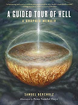 A Guided Tour of Hell: A Graphic Memoir by [Bercholz, Samuel]
