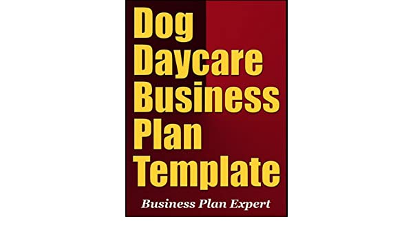 Amazon.Com: Dog Daycare Business Plan Template (Including 10 Free