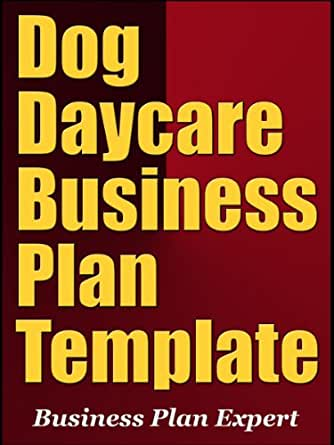 AmazonCom Dog Daycare Business Plan Template Including  Free