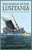 Sinking of the Lusitania The Sinking of the Lusitania: Unravelling the Mysteries