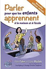 Parler pour que les enfants apprennent à la maison et à l'école. (French Edition) Paperback