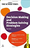 Decision Making and Problem Solving Strategies, John Adair, 0749455519