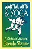 Martial Arts and Yoga, Brenda Skyrme, 1874367434
