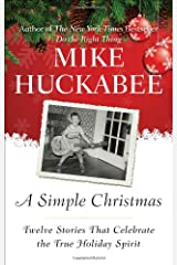 A Simple Christmas: Twelve Stories That Celebrate the True Holiday Spirit Hardcover