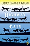Highway Cats, Janet Taylor Lisle and Janet Lisle, 0142414859