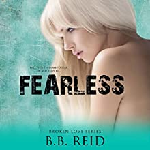 Fearless: Broken Love, Book 5 Audiobook by B. B. Reid Narrated by Teddy Hamilton, Ava Erickson