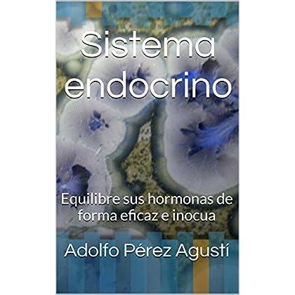 Sistema endocrino: Equilibre sus hormonas de forma eficaz e inocua (Tratamiento natural nº 33)