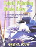 img - for Fabric Painting Made Easy II by Gretha Louw (2000-09-15) book / textbook / text book