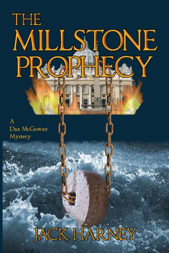 The Millstone Prophecy: A Dax McGowan Mystery by [Harney, Jack]
