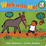 Walk with Me!, Stella Blackstone, 1846861799
