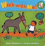 Walk with Me!, Stella Blackstone, 1846861799