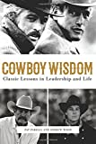 img - for Cowboy Wisdom: Classic Lessons in Leadership and Life! book / textbook / text book