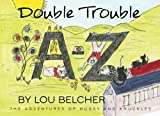 Double Trouble A thru Z (The Adventures of Bugsy and Knuckles)