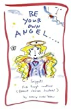Be Your Own Angel..., Nancy Swan Drew, 1587612518