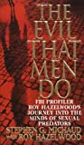 The Evil That Men Do, Stephen G. Michaud and Roy Hazelwood, 0312970609