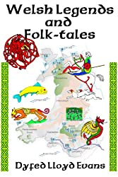 Welsh Legends and Folk-tales (English Edition)