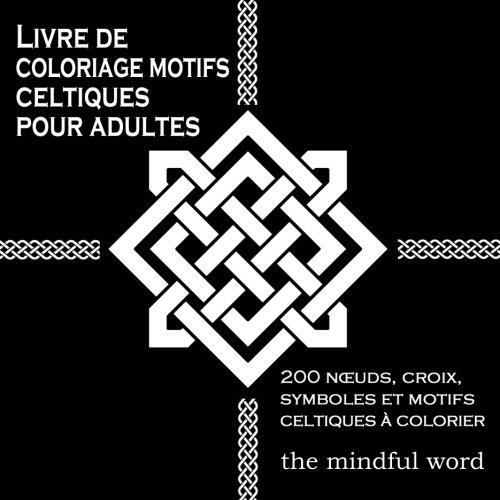 Coloriage Anti Stress Celtique.Livre De Coloriage Motifs Celtiques Pour Adultes 200 Nœuds