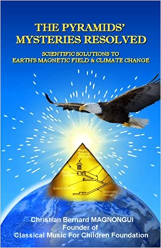 THE PYRAMIDS' MYSTERIES RESOLVED (SCIENTIFIC SOLUTIONS TO