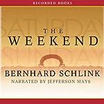 The Weekend | Bernhard Schlink,Shaun Whiteside