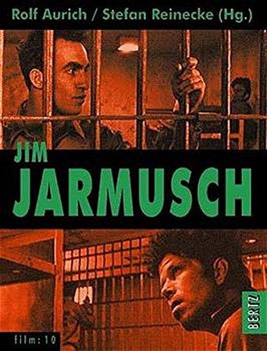 Jim Jarmusch (film) Taschenbuch – 1. April 2001 Rolf Aurich Stefan Reinecke Diedrich Diederichsen Andreas Kilb