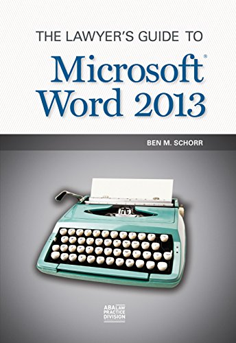 The Lawyer's Guide to Microsoft Word 2013