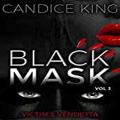 Victim's Vendetta: Black Mask, Book 3 | Candice King