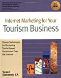 Internet Marketing Success for Your Tourism Business, Susan Sweeney, 1885068476