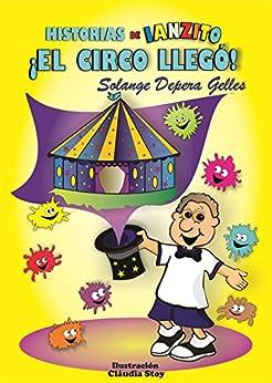 ¡El circo llegó! (Historias de Ianzito nº 1) (Spanish Edition) por [Gelles, Solange Depera]