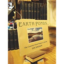 Earth Ponds: The Country Pond Maker's Guide