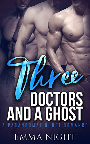 Download for free Three Doctors And A Ghost. A Ghost Paranormal Romance
