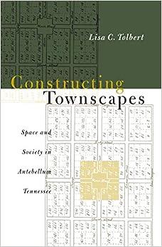 Descargar Libros En Ebook Constructing Townscapes: Space And Society In Antebellum Tennessee Mobi A PDF