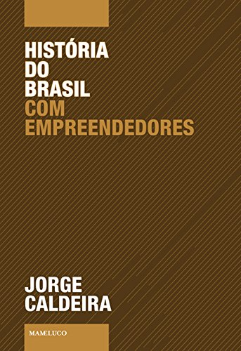 História do Brasil com Empreendedores
