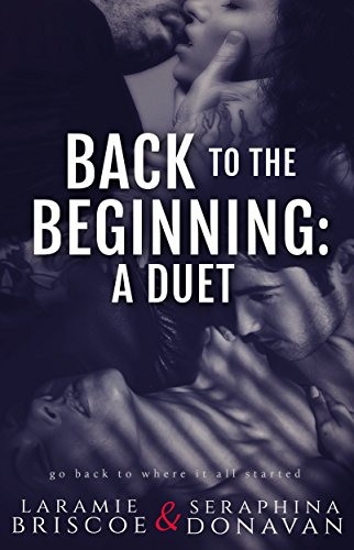 Back To The Beginning A Duet Kindle Edition By Laramie Briscoe
