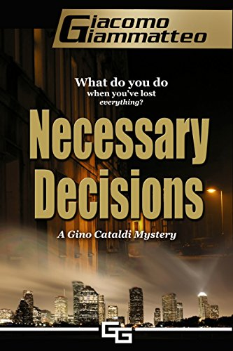 Necessary Decisions: A Gino Cataldi Mystery: Volume 2 (Redemption)