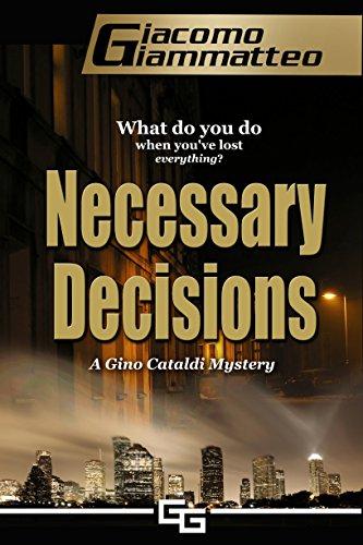 Necessary Decisions: A Gino Cataldi Mystery: Volume 2 (Redemption)