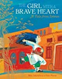 The Girl with a Brave Heart: A Tale from Tehran by Rita Jahanforuz (2013-03-01)