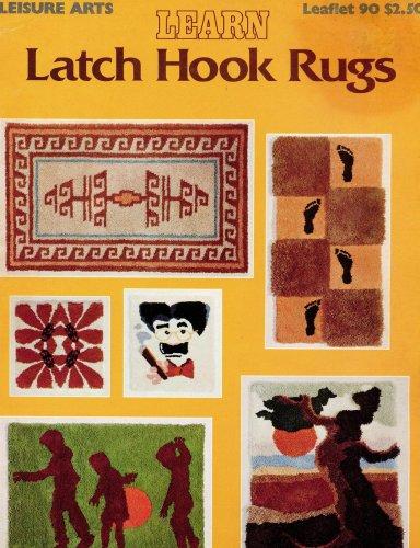 Learn Latch Hook Rugs (Leisure Arts Leaflet #90) (Chamberlain Hook)