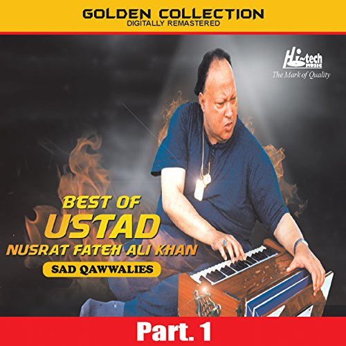 Best of Ustad Nusrat Fateh Ali Khan (Sad Qawwalies) Pt. 1
