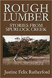Rough Lumber, Justine Felix Rutherford, 059523223X