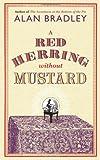 """""""A Red Herring Without Mustard. Alan Bradley (Flavia De Luce Mystery 3)"""" av C. Alan Bradley"""