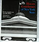 Historic Courthouses of New York State, Herbert A. Johnson, 0231044321