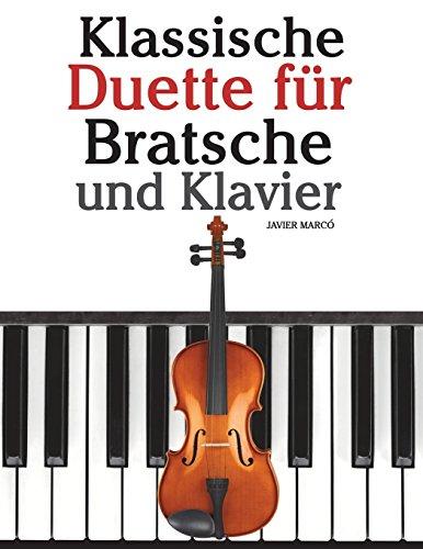 Klassische Duette für Bratsche und Klavier Bratsche für Anfänger. Mit Musik von Bach, Beethoven, Mozart und anderen Komponisten  [Marcó, Javier] (Tapa Blanda)